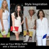 Style inspiration white outfit vibrant clutch