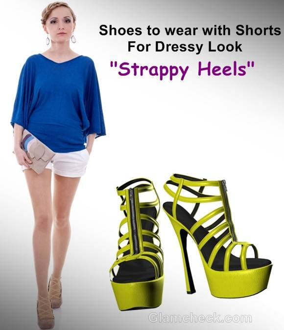 shoes to wear with shorts strappy heels