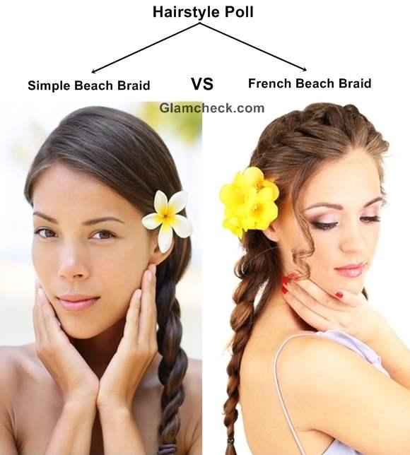 Hairstyle Poll Simple Beach Braid VS French Beach Braid