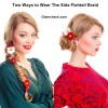 Two Ways to Wear The Side Fishtail Braid