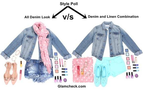 Style Poll - All Denim Look vs Denim and Linen Combination
