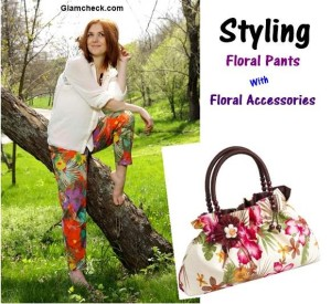 Floral Pants – How to Style Them